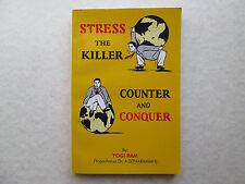 STRESS The Killer COUNTER AND CONQUER by Yogi Ram YOGACHARYA DR. A. SITHARAMIAH