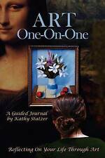 NEW ART One-On-One: Reflecting On Your Life Through Art by Kathy Statzer