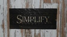 """Primitive Vintage Look Repro Shabby Wood Black SIMPLIFY Sign Country 13"""" x 6"""""""