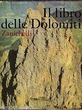 IL LIBRO DELLE DOLOMITI - ZANICHELLI 1965