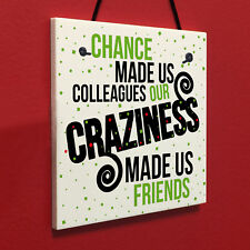 Chance Made Us Colleagues Hanging Plaque Sign Friendship FRIEND Thank You Gift