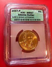 2007 P MS 67 John Adams Presidential Dollar Type 1 EDGE LETTERING ICG Graded