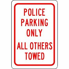 """Police Parking Only Sign - New 8"""" x 12"""" Aluminum Road and Street Sign - No Rust"""