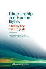 Librarianship and Human Rights: A Twenty-First Century Guide: A 21st Century Gui
