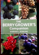 THE BERRY GROWER'S COMPANION : BARBARA BOWLING Garden Horticulture s/c