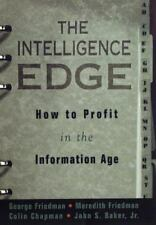The Intelligence Edge : How to Profit in the Information Age by Meredith Friedma
