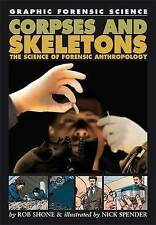 Shone, Rob, Corpses and Skeletons - The Science of Forensic Anthropology (Graphi