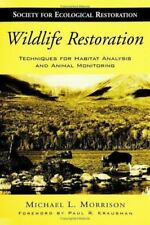 Wildlife Restoration: Techniques for Habitat Analysis and Animal Monitoring (The