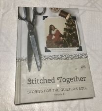 Stitched Together : Stories for the Quilter's Soul Volume 1 by Missouri Star.