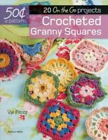 Crocheted Granny Squares : 20 On the Go Projects, Paperback by Pierce, Val, B...