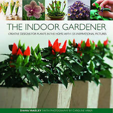 The Indoor Gardener: Creative designs for plants in the home, with 125-ExLibrary