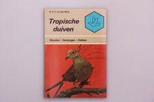 112256 R. R. P. van der Mark *TROPISCHE DUIVEN* Houden - Verzorgen - Fokken +Abb