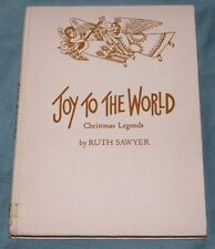Joy to the World - Christmas Legends by Ruth Sawyer Hardcover 1966