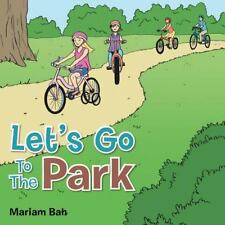 Let's Go to the Park by Mariam Bah (2013, Paperback)