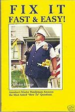 """Fix It Fast and Easy : America's Master Handyman Answers the Most Asked """"How to"""""""