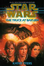 Star Wars: The Truce at Bakura  by Kathy Tyers BCE 1993, HC DJ