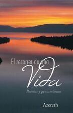 El Recorrer de una Vida : Poemas y Pensamientos by Azereth (2013, Paperback)