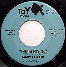 KENNY BALLARD northern soul 45 I Wanna Love You It Sure Looks Good VG++ TOY JR64