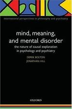 Mind, Meaning, and Mental Disorder : The Nature of Causal Explanation in...