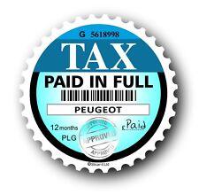 Nouveauté fun disque de taxe de remplacement road fonds licence autocollant voiture s'adapte à toutes les peugeot