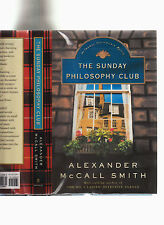 ALEXANDER MCCALL SMITH-THE SUNDAY PHILOSOPHY CLUB-SIGNED 1ST 2004-LIKE NEW-HB/DJ