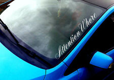Attention Whore ANY COLOUR Windscreen Sticker JDM Euro Drift Car Vinyl Decal