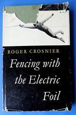 Fencing With The Electric Foil - Swords Swordsmanship Roger Crosnier Hc 1961