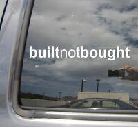 Built Not Bought - Car Enthusiast Hobby Vinyl Die-Cut Decal Sticker 10005