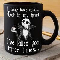 Jack Skeleton I May Look Calm I've Killed You 3 Times Mug Ceramic Black 11 oz.