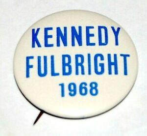 1968 ROBERT KENNEDY Bobby RFK J. William Fulbright campaign pin pinback button