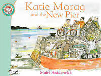 Katie Morag and the New Pier by Mairi Hedderwick (Paperback, 2010)