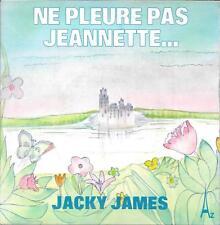 """45 TOURS / 7"""" SINGLE--JACKY JAMES--NE PLEURE PAS JEANNETTE--1973"""