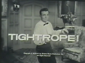 TIGHTROPE! (1959) 35 Episodes