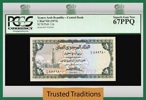 TT PK 11b 1973 YEMEN ARAB REPUBLIC 1 RIAL PCGS 67 PPQ POP ONE FINEST KNOWN!