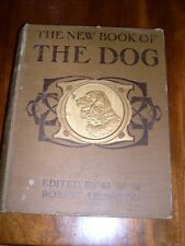 "ANTIQUE ""NEW BOOK OF THE DOG"" BY LEIGHTON 1ST 1907 624 PAGES MANY COLOR ILLUS"