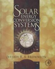 Solar Energy Conversion Systems by Brownson, Jeffrey R. S.