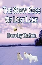 The Snow Dogs of Lost Lake (Paperback or Softback)