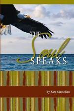 The Soul Speaks by Zara Marselian (2010, Paperback)