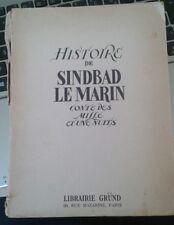 GALLAND Antoine. Histoire de Sindbad le marin. ill. Pierre Luc. Gründ. 1939