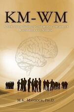 Km-wm : A New Vision Based on Conceptual Theories of Knowledge and Wisdom by...