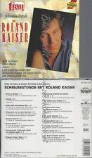 CD--ROLAND KAISER - - -- SCHMUSESTUNDE MIT ROLAND KAISE