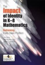 The Impact of Identity in K-8 Mathematics: Rethinking Equity-Based Practices