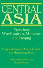 Central Asia : Views from Washington, Moscow, and Beijing by Eugene Rumer,...