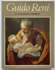 Guido Reni: A Complete Catalogue of His Works by D. Stephen Pepper