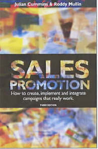 Sales Promotion: How to Create, Implement and Integrate Campaigns That Really...