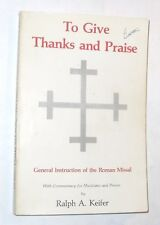 To Give Thanks and Praise: General Instruction of