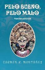 Pelo Bueno, Pelo Malo by Carmen L. Montañez (2016, Paperback)
