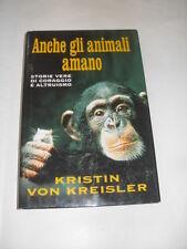 VON KREISLER - ANCHE GLI ANIMALI AMANO - ED. MONDOLIBRI - 2000
