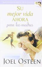 Su mejor vida ahora para las madres (Spanish Editi