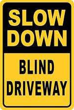Slow Down Blind Driveway Aluminum Sign 8 X 12